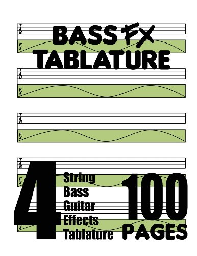 9780615754932: Bass FX Tablature 4-String Bass Guitar Effects Tablature 100 Pages