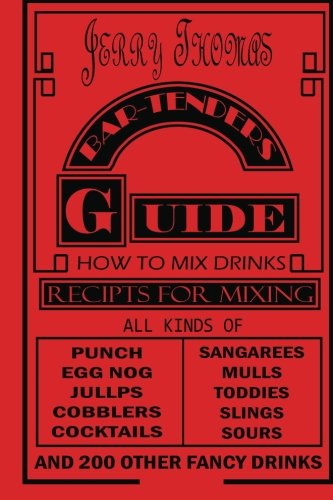 9780615754987: Jerry Thomas' Bartenders Guide: How To Mix Drinks 1862 Reprint:: A Bon Vivant's Companion