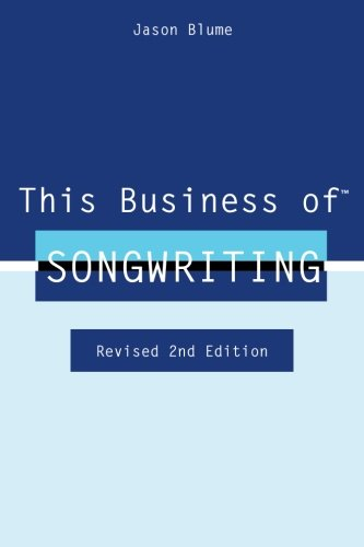 9780615755052: This Business of Songwriting: Revised 2nd Edition