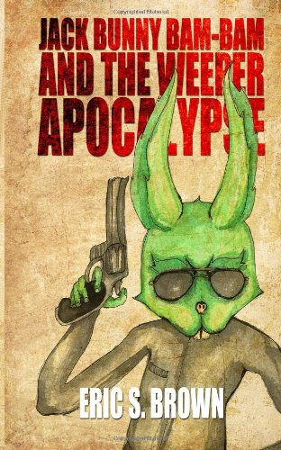9780615755403: Jack Bunny Bam-Bam and the Weeper Apocalypse
