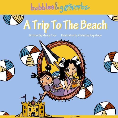 9780615756073: Bubbles & Goobz in A Trip To The Beach (Bubbles & Goobz)