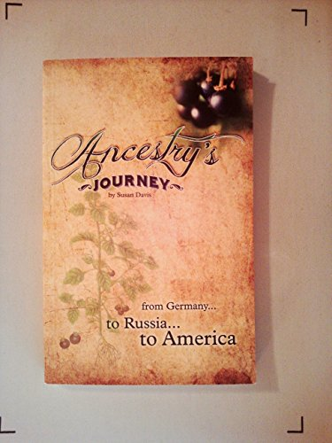 Ancestry's Journey from Germany to Russia to America: Susan Davis