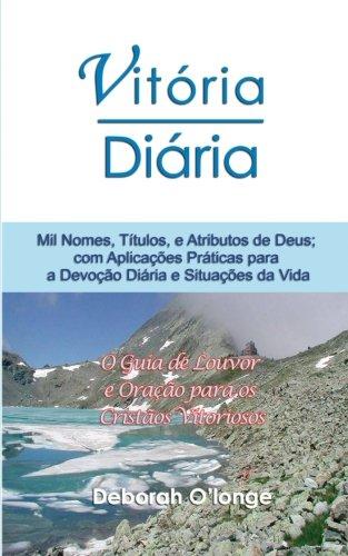 9780615756738: Vitoria Diaria (Portuguese Edition): Mil Nomes, Titulos, e Atributos de Deus; com Aplicacoes Praticas para a Devocao Diario e Situacoes da Vida: Volume 8
