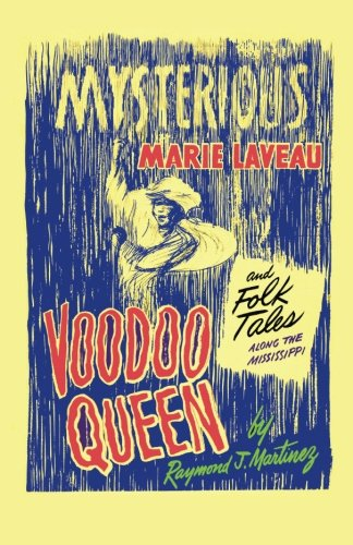 9780615758657: Mysterious Marie Laveau, Voodoo Queen, And Folk Tales Along The Mississippi