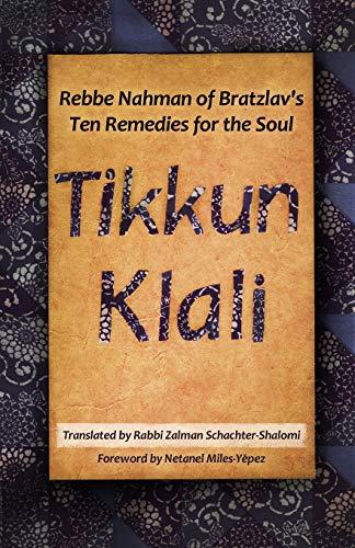 9780615758763: Tikkun Klali: Rebbe Nahman of Bratzlav's Ten Remedies for the Soul