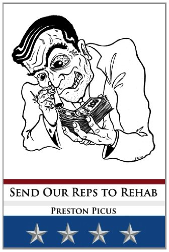 9780615759203: Send Our Reps To Rehab: Campaign Finance Is THE Problem (Americans Against Auctioning America) (Volume 1)