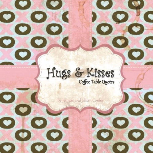 9780615759388: Hugs & Kisses Coffee Table Quotes