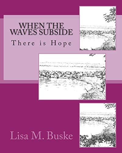 9780615759449: When the Waves Subside: There is Hope
