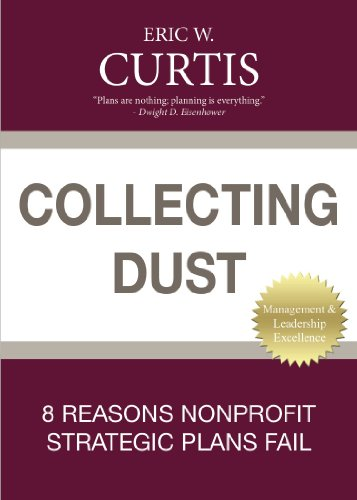 9780615759692: Collecting Dust (8 Reasons Nonprofit Strategic Plans Fail)