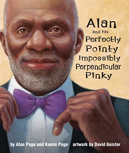 Alan and his Perfectly Pointy Impossibly Perpendicular: Alan Page and