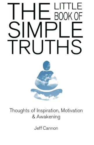 9780615760322: The Little Book of Simple Truths: Thoughts of Inspiration, Motivation & Awakening