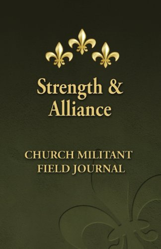 9780615760728: Strength and Alliance: Church Militant Field Journal