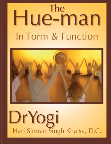 9780615760759: The Hue-Man: In Form &  Function
