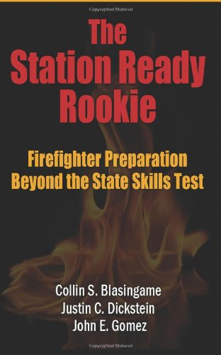 9780615760971: The Station Ready Rookie: Firefighter Preparation Beyond the State Skills Test