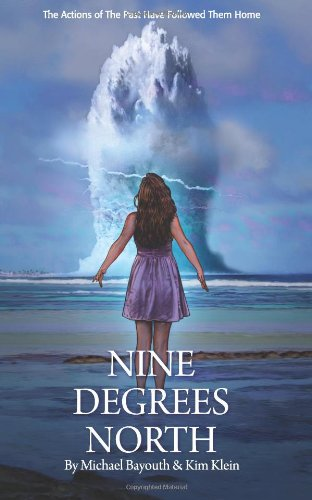 9780615761091: Nine Degrees North: Six coming-of-age teens in 1969 on a remote Military Island, discover its historical horrors
