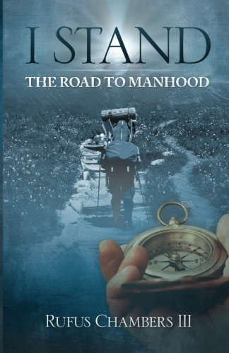9780615761497: I Stand: The Road To Manhood