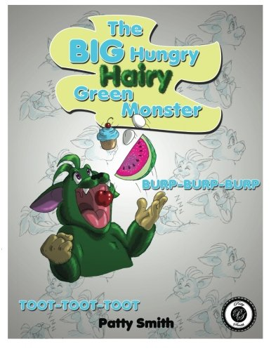 The Big Hungry Hairy Green Monster (Volume 1): Smith, Patty