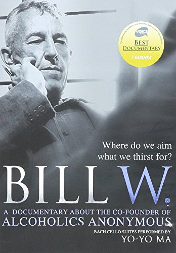 9780615763149: Bill W. - A Documentary About the Co-founder of Alcoholics Anonymous
