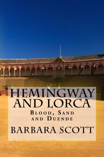 9780615763781: Hemingway and Lorca: Blood, Sand, and Duende