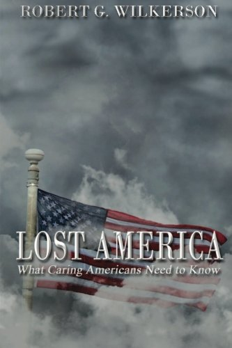 9780615764108: Lost America: What Caring Americans Need to Know
