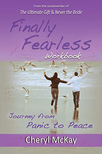 Finally Fearless Workbook: Journey from Panic to Peace: Cheryl McKay