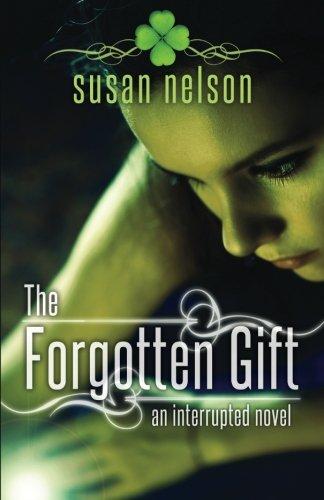 9780615764221: The Forgotten Gift: An Interrupted Novel