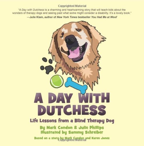 A Day with Dutchess: Life Lessons from: Condon, Mark, Phillips,