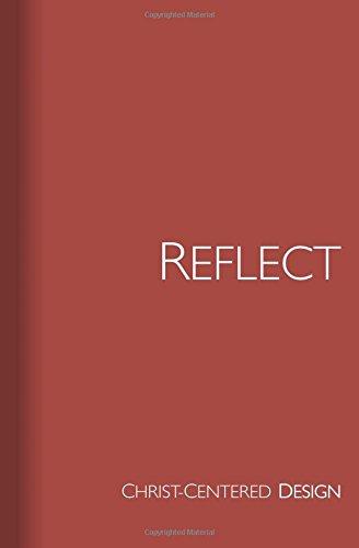 9780615764719: Reflect: Christ-centered design
