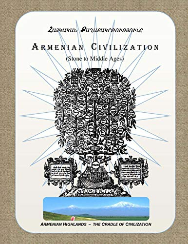9780615765877: Armenian Civilization (Stone to Middle Ages): Armenian Highlands - the Cradle of Civilization