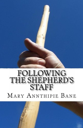 Following the Shepherd's Staff: Bane, Mary Annthipie