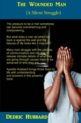 9780615765921: The Wounded Man: A Silent Struggle