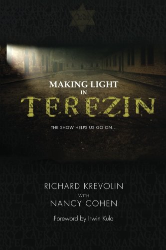 9780615765945: Making Light in Terezin: The Show Helps Us Go On...