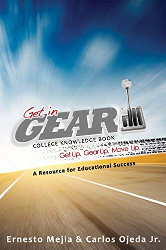 9780615765969: Get In Gear: College Knowledge Book: A Resource for Educational Success