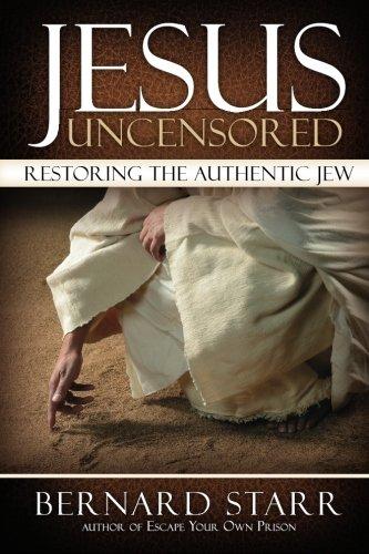 9780615766348: Jesus Uncensored: Restoring the Authentic Jew (Grayscale Edition)
