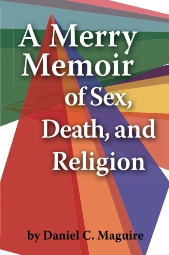 9780615766669: A Merry Memoir of Sex, Death, and Religion