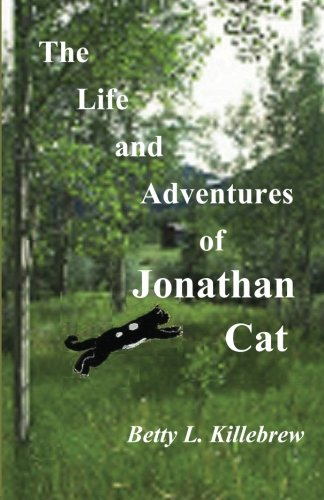 9780615766713: The Life and Adventures of Jonathan Cat: An independent barn cat of the 1930's narrates his own story about his life with his human friends.