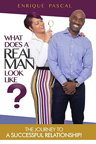 9780615767048: What Does A Real MAN Look Like?: What Every Man And Woman Need To Know About True MANHOOD!