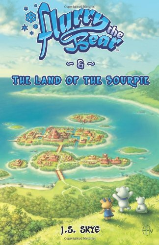 9780615767161: Flurry the Bear and the Land of the Sourpie
