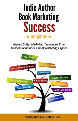 9780615767253: Indie Author Book Marketing Success: Proven 5-Star Marketing Techniques from Successful Authors and Book Marketing Experts