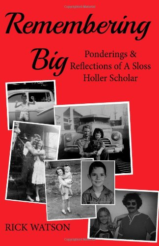 9780615767642: Remembering Big: Ponderings & Reflections of a Sloss Holler Scholar
