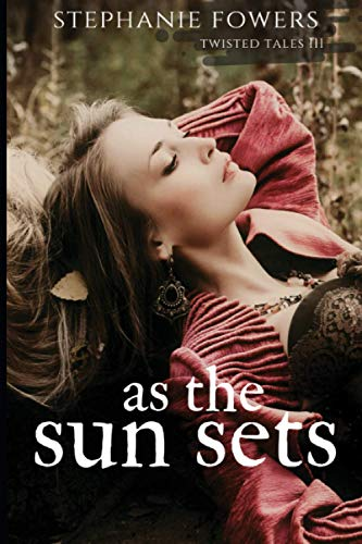 9780615768014: As the Sun Sets (Twisted Tales) (Volume 3)