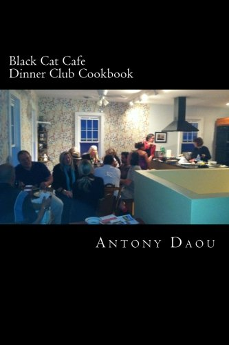 9780615768021: Black Cat Cafe Dinner Club Cookbook