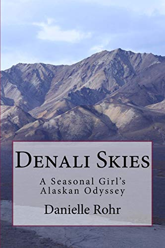9780615768465: Denali Skies: A Seasonal Girl's Alaskan Odyssey