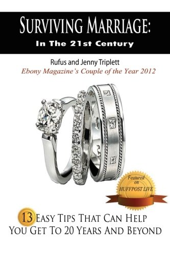 9780615769387: Surviving Marriage In the 21st Century: 13 Easy Tips That Can Help You Get To 20 Years and Beyond