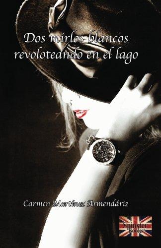9780615769462: Dos mirlos blancos revoloteando en el lago (Spanish Edition)