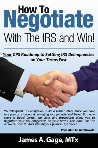 9780615770475: How To Negotiate With The IRS and Win!: Your GPS Roadmap to Settling IRS Delinquencies - on Your Terms Fast.