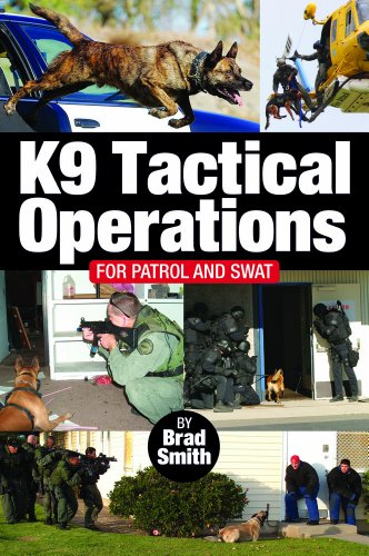 9780615771281: K9 Tactical Operations for Patrol and SWAT by Brad Smith (2013-05-03)