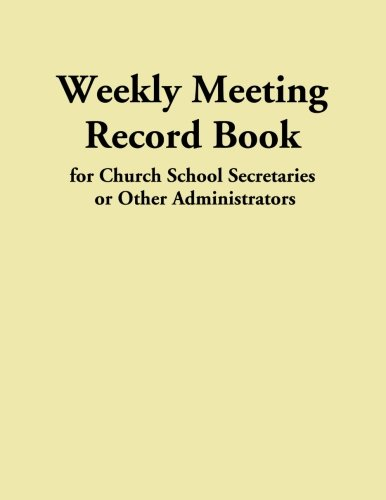9780615771342: Weekly Meeting Record Book: for Church School Secretaries or Other Administrators