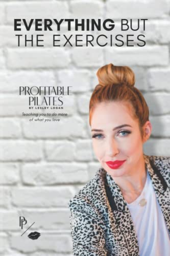9780615771434: Profitable Pilates: Everything But the Exercises