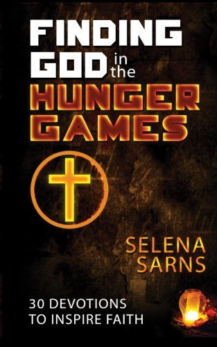 9780615771540: Finding God in the Hunger Games: 30 Devotions to Inspire Faith